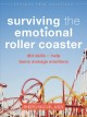 Surviving the emotional roller coaster : DBT skills to help teens manage emotions