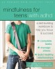Mindfulness for teens with ADHD : a skill-building workbook to help you focus & succeed