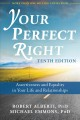 Your perfect right : assertiveness and equality in your life and relationships