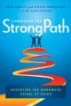 CHOOSING THE STRONG PATH - REVERSING THE DOWNWARD SPIRAL OF AGING.