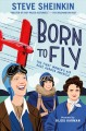 Born to fly : the first women