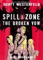 SPILL ZONE / The Broken Vow