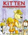 Kitten Construction Company. A bridge too fur