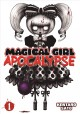 Magical girl apocalypse. Volume 1