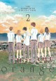Orange : the complete collection. 2 (Volumes 4-5)
