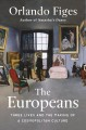 The Europeans : three lives and the making of a cosmopolitan culture