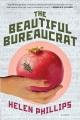 The beautiful bureaucrat : a novel
