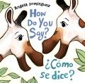 How do you say? = Como se dice?