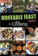 Moveable feast with Fine cooking. Season 3