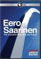 Eero Saarinen : the architect who saw the future
