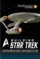 Building Star Trek : a new documentary about a series ahead of its time