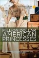 Million dollar American princesses : the complete series