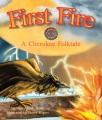 First fire : a Cherokee folktale