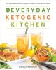The everyday ketogenic kitchen : 150+ inspirational low-carb, high-fat recipes to maximize your health