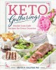 Keto gatherings : festive low-carb recipes for every occasion