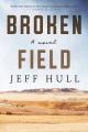 Broken field : a novel
