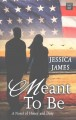 Meant to be : a novel of honor and duty