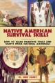 Native american survival skills : how to make primitive tools and crafts from natural materials