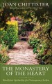 The monastery of the heart : Benedictine spirituality for contemporary seekers