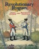 Revolutionary rogues : John André and Benedict Arnold
