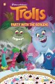 Trolls. #3, Party with the Bergens