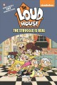 The Loud house. 7, The struggle is real.