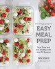 The visual guide to easy meal prep : save time and eat healthy with over 75 recipes