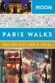 Moon Paris walks : see the city like a local.