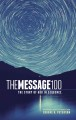 The message 100 : the story of God in sequence : a devotional Bible experience