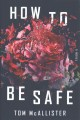 How to be safe : a novel