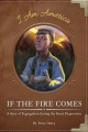 If the fire comes : a story of segregation during the Great Depression