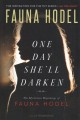 One day she'll darken : the mysterious beginnings of Fauna Hodel