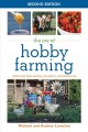 The joy of hobby farming : grow food, raise animals, and enjoy a sustainable life