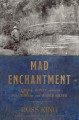 Mad enchantment : Claude Monet and the painting of the water lilies