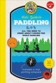 Kids' guide to paddling : all you need to know about having fun while paddling