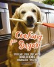 Cooking for Sugar : spoiling your pup with doglicious homemade treats