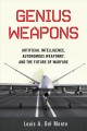 Genius weapons : artificial intelligence, autonomous weaponry, and the future of warfare