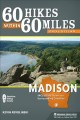 60 hikes within 60 miles, Madison : including Dane and surrounding counties