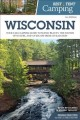 Best tent camping Wisconsin : your car-camping guide to scenic beauty, the sounds of nature, and an escape from civilization