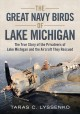 The great Navy birds of Lake Michigan : the true story of the privateers of Lake Michigan and the aircraft they rescued