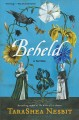 Beheld : a novel