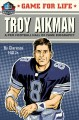 Troy Aikman : a pro football hall of fame biography