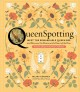 Queenspotting : meet the remarkable queen bee and discover the drama at the heart of the hive ; includes 48 queenspotting challenges