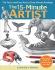 The 15-minute artist : the quick and easy way to draw almost anything