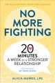 No more fighting : 20 minutes a week to a stronger relationship