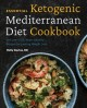 Essential ketogenic Mediterranean diet cookbook : 100 low-carb, heart-healthy recipes for lasting weight loss