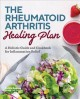 The rheumatoid arthritis healing plan : a holistic guide and cookbook for inflammation relief