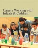 Careers working with infants & children.