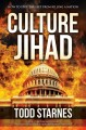 Culture jihad : how to stop the left from killing a nation