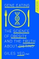 Gene eating : the science of obesity and the truth about dieting